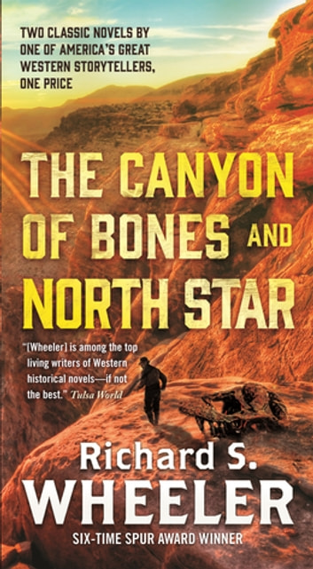 The Canyon of Bones and North Star ebook by Richard S. Wheeler