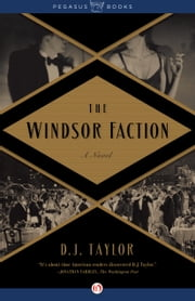 The Windsor Faction ebook by D. J. Taylor