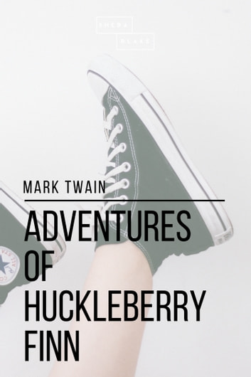 Adventures of Huckleberry Finn ebook by Sheba Blake,Mark Twain