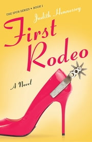 First Rodeo - A Novel ebook by Judith Hennessey