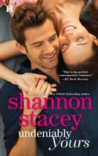 Undeniably Yours ebook by Shannon Stacey
