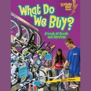 What Do We Buy? - A Look at Goods and Services audiobook by Robin Nelson