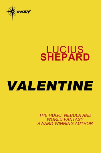 Valentine ebook by Lucius Shepard