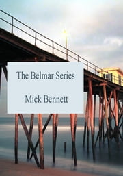 The Belmar Series Complete Collection ebook by Mick Bennett