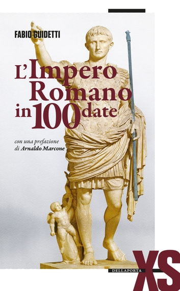 L'Impero romano in 100 date ebook by Fabio Guidetti,Arnaldo Marcone