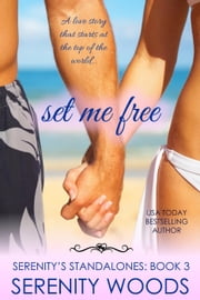Set Me Free - Serenity's Standalones, #3 ebook by Serenity Woods