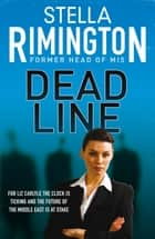 Dead Line ebook by Stella Rimington, Quercus