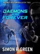 Daemons are Forever - Secret History Book 2 ebook by Simon Green