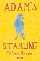 Adam's Starling ebook by Gillian Perdue, Barry Reynolds