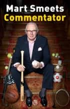 Commentator ebook by Mart Smeets