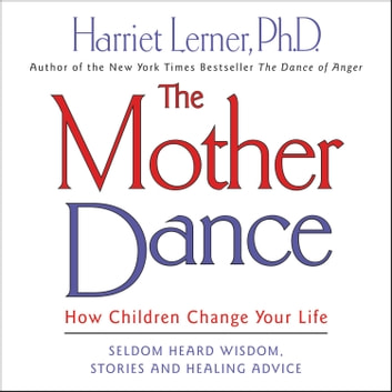 The Mother Dance audiobook by Harriet Lerner