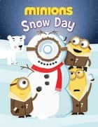 Minions: Snow Day ebook by Brandon T. Snider, Ed Miller