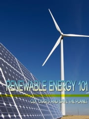 Renewable Energy 101 ebook by Anonymous