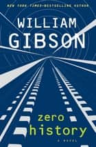 Zero History ebook by William Gibson