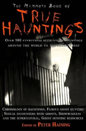 The Mammoth Book of True Hauntings ebook by Peter Haining