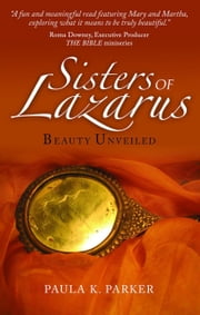 Sisters of Lazarus - Beauty Unveiled ebook by Paula Parker
