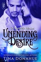 Unending Desire ebook by Tina Donahue
