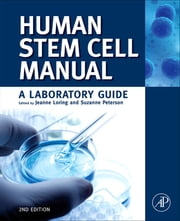 Human Stem Cell Manual - A Laboratory Guide ebook by Suzanne Peterson,Jeanne F. Loring