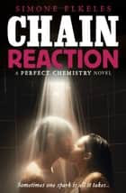 Chain Reaction ebook by Simone Elkeles