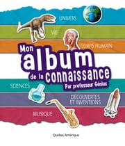 Mon album de la connaissance du Professeur Génius ebook by QA international Collectif