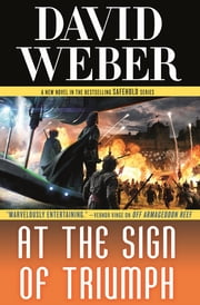 At the Sign of Triumph - A Novel in the Safehold Series ebook by David Weber