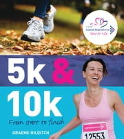5k and 10k - From Start to Finish ebook by Graeme Hilditch