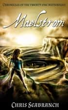 Maelstrom - Chronicles of the Twenty-One Butterflies, #2 ebook by Chris Seabranch