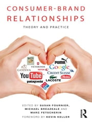 Consumer-Brand Relationships - Theory and Practice ebook by Susan Fournier,Michael Breazeale,Marc Fetscherin
