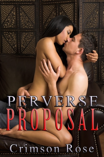 Perverse Proposal ebook by Crimson Rose