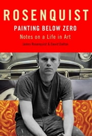 Painting Below Zero ebook by James Rosenquist,David Dalton
