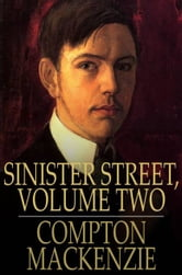 Sinister Street, Volume Two ebook by Compton MacKenzie
