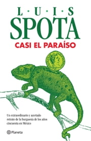 Casi el paraíso ebook by Luis Spota