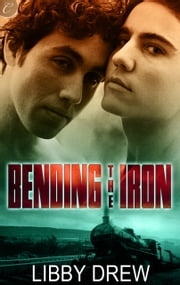Bending the Iron ebook by Libby Drew