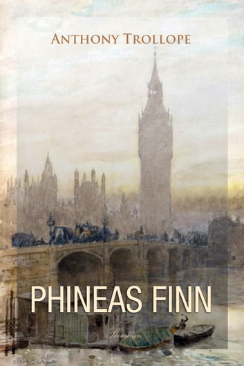 Phineas Finn ebook by Anthony Trollope