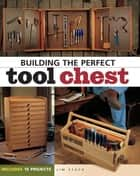 Building the Perfect Tool Chest ebook by Jim Stack