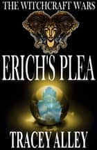 Erich's Plea - Book One ebook by Tracey Alley