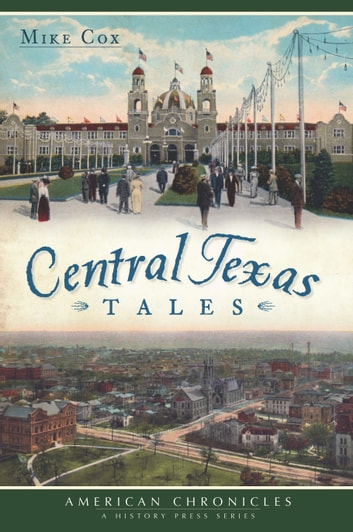 Central Texas Tales ebook by Mike Cox