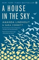 A House in the Sky - A Memoir ebook by Amanda Lindhout, Sara Corbett