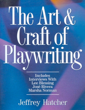 The Art and Craft of Playwriting ebook by Jeffery Hatcher