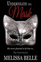 Underneath The Mask - A Prequel Novella ebook by Melissa Belle