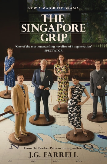 The Singapore Grip - SOON TO BE A MAJOR ITV DRAMA ebook by J.G. Farrell