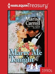 Marry Me Tonight ebook by Marisa Carroll