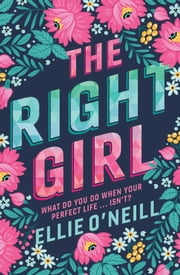 The Right Girl ebook by Ellie O'Neill
