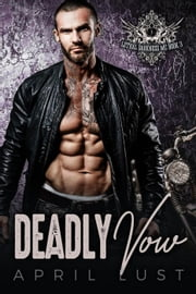 Deadly Vow (Book 3) - Lethal Darkness MC, #3 ebook by APRIL LUST