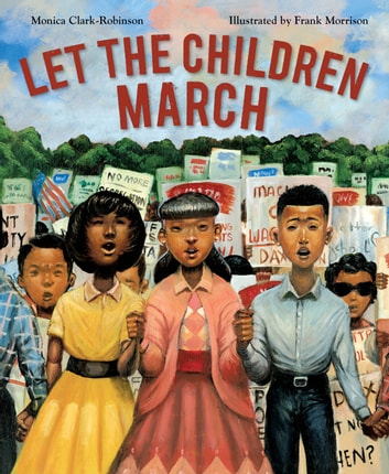 Let the Children March ebook by Monica Clark-Robinson