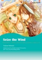 SEIZE THE WIND - Harlequin Comics ebook by Heather Graham, Tsukasa Shimeno