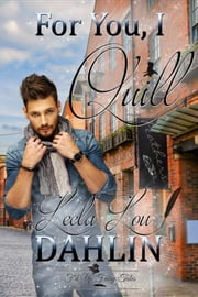 For You I Quill - F'd Up Fairy Tales ebook by Leela Lou Dahlin, F'd Up Fairy Tales
