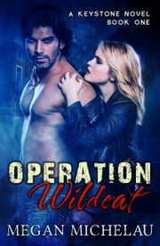 Operation Wildcat ebook by Megan Michelau