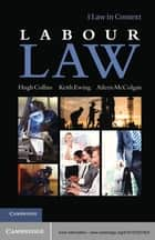 Labour Law ebook by Professor Hugh Collins, Professor Aileen McColgan, K. D. Ewing