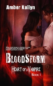 Bloodstorm (Heart of a Vampire, Book 1) ebook by Amber Kallyn